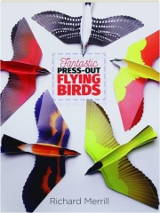 FANTASTIC PRESS-OUT FLYING BIRDS