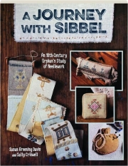 A JOURNEY WITH SIBBEL: An 18th-Century Orphan's Study of Needlework
