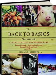 THE BACK TO BASICS HANDBOOK: A Guide to Buying and Working Land