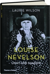 LOUISE NEVELSON: Light and Shadow
