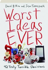 WORST IDEAS EVER
