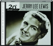 THE BEST OF JERRY LEE LEWIS: The Millennium Collection