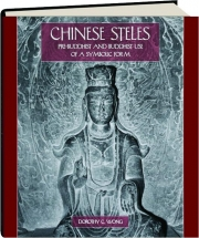CHINESE STELES: Pre-Buddhist and Buddhist Use of a Symbolic Form