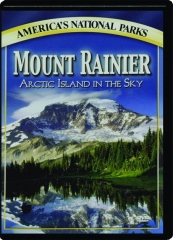 MOUNT RAINIER: Arctic Island in the Sky
