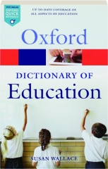 OXFORD DICTIONARY OF EDUCATION, SECOND EDITION
