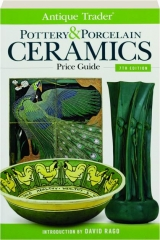 ANTIQUE TRADER POTTERY & PORCELAIN CERAMICS PRICE GUIDE, 7TH EDITION