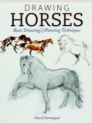 DRAWING HORSES: Basic Drawing & Painting Techniques