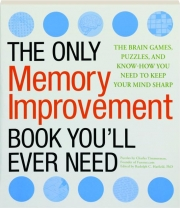 THE ONLY MEMORY IMPROVEMENT BOOK YOU'LL EVER NEED