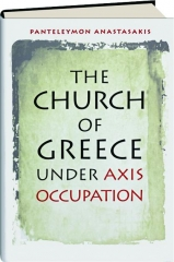 THE CHURCH OF GREECE UNDER AXIS OCCUPATION