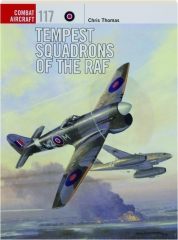 TEMPEST SQUADRONS OF THE RAF: Combat Aircraft 117