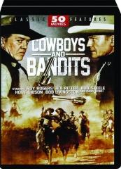 COWBOYS AND BANDITS: 50 Movies