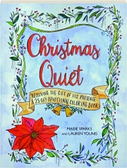 CHRISTMAS QUIET Receiving The Gift Of His Presence A 25 Day Devotional