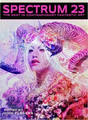 SPECTRUM 23: The Best in Contemporary Fantastic Art