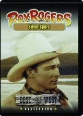 ROY ROGERS--SILVER SPURS: Best of the West Collection