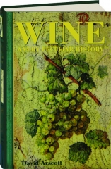 WINE: A Very Peculiar History