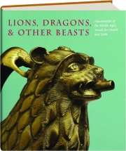 LIONS, DRAGONS, & OTHER BEASTS