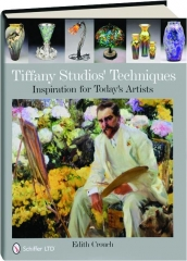TIFFANY STUDIOS' TECHNIQUES: Inspiration for Today's Artists