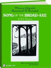 WHARTON ESHERICK'S ILLUMINATED & ILLUSTRATED SONG OF THE BROAD-AXE