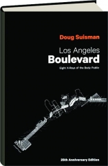 LOS ANGELES BOULEVARD, 25TH ANNIVERSARY EDITION: Eight X-Rays of the Body Public