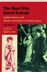 THE MAN WHO SAVED KABUKI