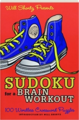 WILL SHORTZ PRESENTS SUDOKU FOR A BRAIN WORKOUT