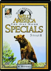 MARTY STOUFFER'S WILD AMERICA THE ONE-HOUR SPECIALS 5-8