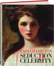 EMMA HAMILTON: Seduction & Celebrity