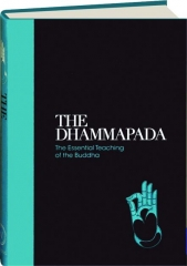 THE DHAMMAPADA: The Essential Teachings of the Buddha