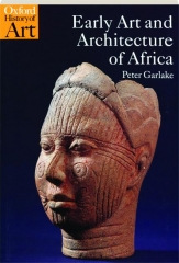 EARLY ART AND ARCHITECTURE OF AFRICA: Oxford History of Art