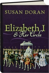 ELIZABETH I & HER CIRCLE
