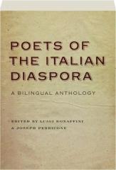 POETS OF THE ITALIAN DIASPORA: A Bilingual Anthology