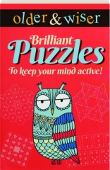 OLDER & WISER: Brilliant Puzzles to Keep Your Mind Active!