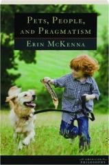 PETS, PEOPLE, AND PRAGMATISM