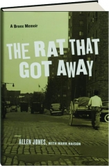THE RAT THAT GOT AWAY: A Bronx Memoir