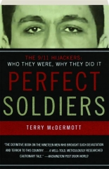 PERFECT SOLDIERS: The 9/11 Hijackers--Who They Were, Why They Did It