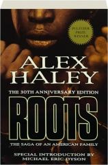 ROOTS, THE 30TH ANNIVERSARY EDITION: The Saga of an American Family