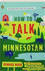HOW TO TALK MINNESOTAN, REVISED