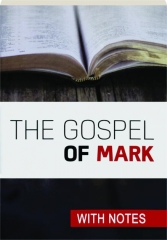 THE GOSPEL OF MARK: With Notes