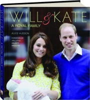 WILL & KATE: A Royal Family