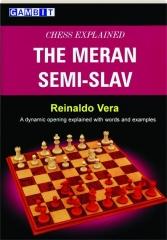 THE MERAN SEMI-SLAV: Chess Explained