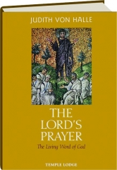 THE LORD'S PRAYER: The Living Word of God