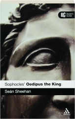 SOPHOCLES' OEDIPUS THE KING: A Reader's Guide