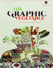 THE GRAPHIC VEGETABLE: Food and Art from America's Soil