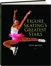FIGURE SKATING'S GREATEST STARS
