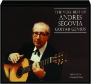 THE VERY BEST OF ANDRES SEGOVIA: Guitar Genius