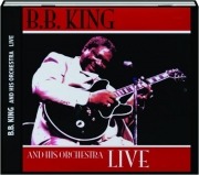 B.B. KING AND HIS ORCHESTRA LIVE