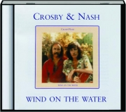 CROSBY & NASH: Wind on the Water