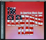 THE ELECTRIC FLAG: An American Music Band