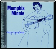 MEMPHIS MINNIE: Crazy Crying Blues