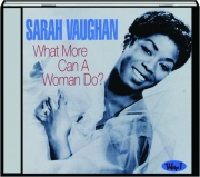 SARAH VAUGHAN: What More Can a Woman Do?